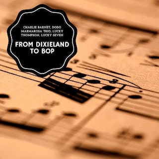 From Dixieland To Bop