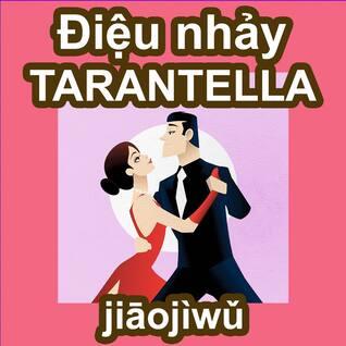 Điệu nhảy Tarantella - jiāojìwǔ - học nhảy điệu Tarantella