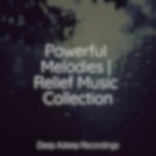 Powerful Melodies | Relief Music Collection