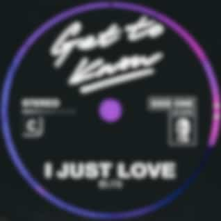 I Just Love (Get to Know Remix)