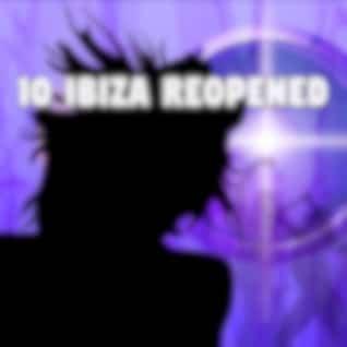 10 Ibiza Reopened