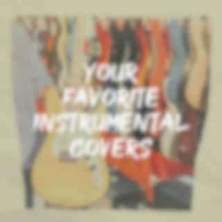 Your Favorite Instrumental Covers