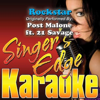 Rockstar (Originally Performed by Post Malone & 21 Savage) [Karaoke Version]