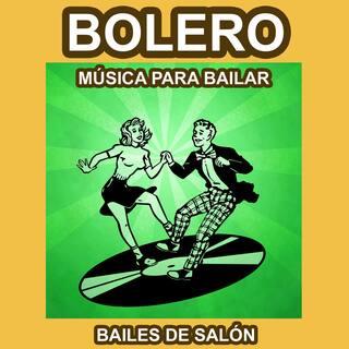Bolero - Música para Bailar - Bailes de Salón
