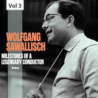Milestones of a Legendary Conductor: Wolfgang Sawallisch, Vol. 3