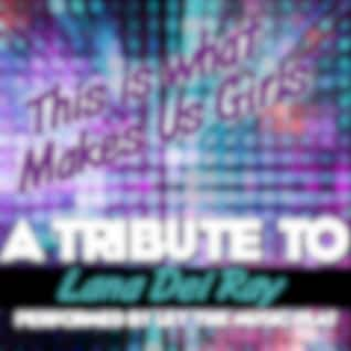 This Is What Makes Us Girls (Tribute to Lana Del Rey) - Single