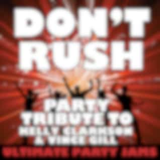 Don't Rush (Party Tribute to Kelly Clarkson & Vince Gill)