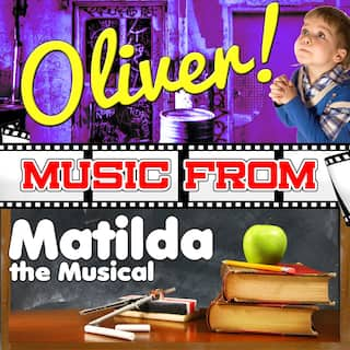 Music from Oliver! & Matilda the Musical