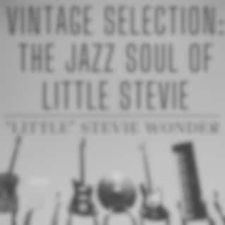 Vintage Selection: The Jazz Soul of Little Stevie (2021 Remastered Version)