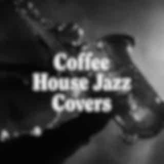 Coffee House Jazz Covers