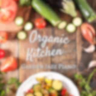 Organic Kitchen - Garden Jazz Piano
