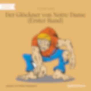 Der Glöckner von Notre-Dame, Band 1 (Ungekürzt)