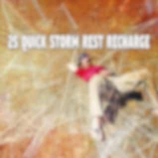 25 Quick Storm Rest Recharge