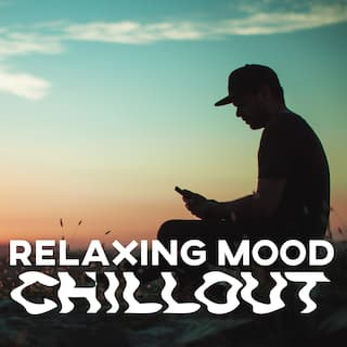 Relaxing Mood Chillout – Calm and Ambient Electronic Music Set