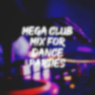 Mega Club Mix for Dance Parties