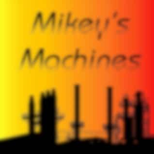 Mikey's Machines