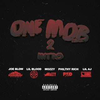 One Mob 2 Intro (feat. Lil Blood, Mozzy, Philthy Rich, & Lil Aj)