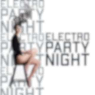 Electro Party Night - Feel Like You Are at a Party in the Club While Listening to This Brilliant Chillout