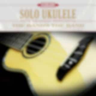 Solo Ukulele: The Band's the Band