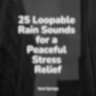 25 Loopable Rain Sounds for a Peaceful Stress Relief