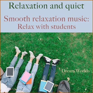 Relaxation music for students (Relaxation and quiet)