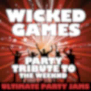 Wicked Games (Party Tribute to the Weeknd)