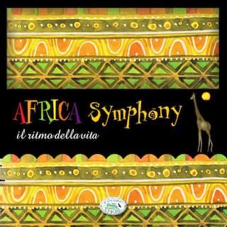 Africa Symphony il ritmo della vita (feat. Francesco Sguazzabia)