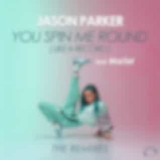 You Spin Me Round (Like A Record) [The Remixes]