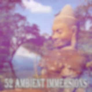 52 Ambient Immersions