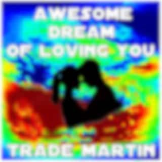 Awesome Dream Of Loving You