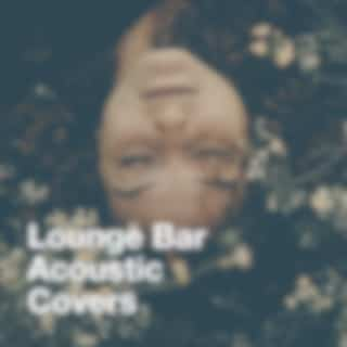 Lounge Bar Acoustic Covers