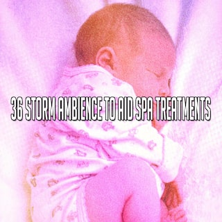36 Storm Ambience to Aid Spa Treatments