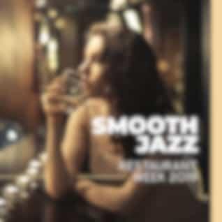 Smooth Jazz (Restaurant Week 2019, Gentle & Romantic Jazz Background, Sensual Piano, Warm Atmosphere, Lovers Night)