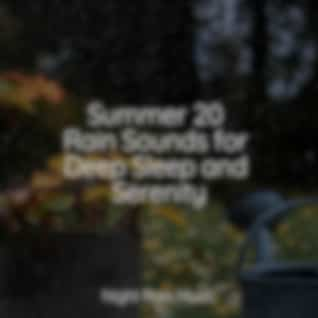 Summer 20 Rain Sounds for Deep Sleep and Serenity
