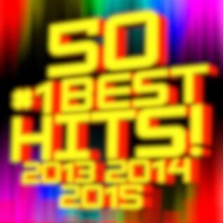50 #1 Best Hits! 2013, 2014, 2015