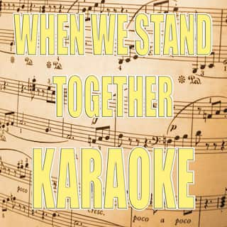 When we stand together (In the style of Nickelback) (Karaoke)