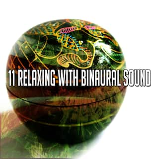 11 Relaxing with Binaural Sound