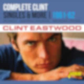 Complete Clint: The Singles & More (1961-1962)