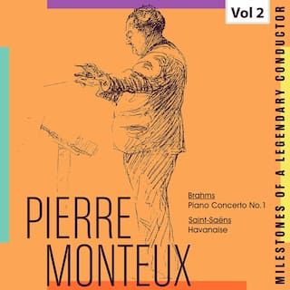 Milestones of a Legendy Conductor - Pierre Monteux, Vol. 2