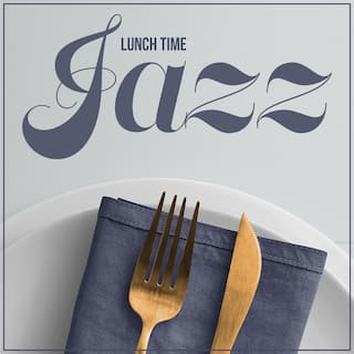 Lunch Time Jazz – Mixed Jazz Music for Office