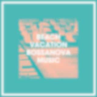 Beach Vacation Bossanova Music