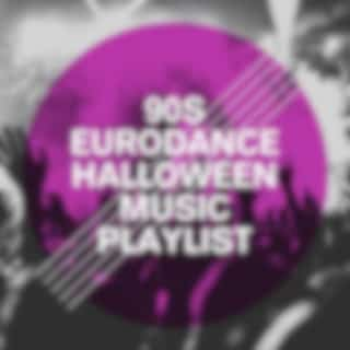 90S Eurodance Halloween Music Playlist