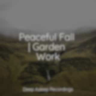 Peaceful Fall | Garden Work